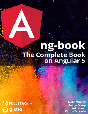 ng-book: The Complete Book on Angular 5, r65