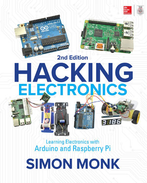 Hacking Electronics, Second Edition