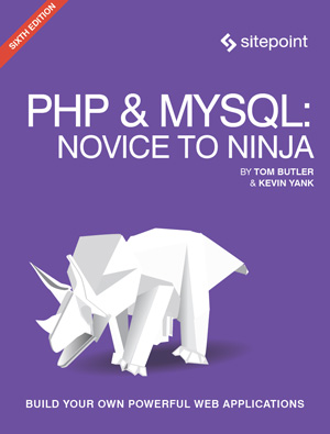 PHP & MySQL: Novice to Ninja, 6th Edition