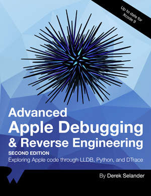 Advanced Apple Debugging & Reverse Engineering, 2nd Edition