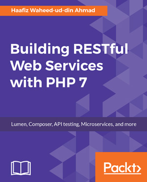 Building RESTful Web Services with PHP 7