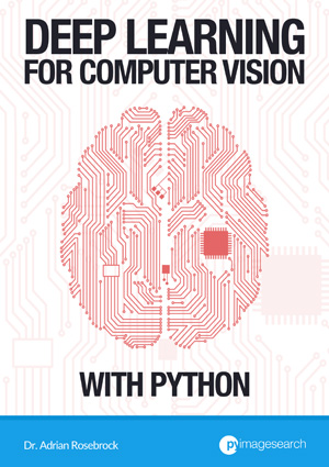 Deep Learning for Computer Vision with Python