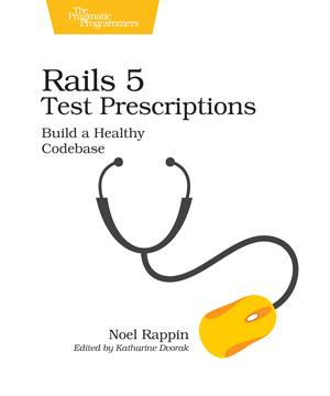 Rails 5 Test Prescriptions