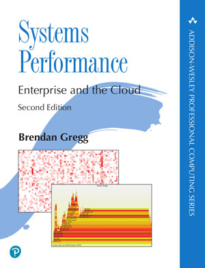 Systems Performance: Enterprise and the Cloud, 2nd Edition